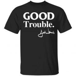 Good Trouble John Lewis shirt - TheTrendyTee