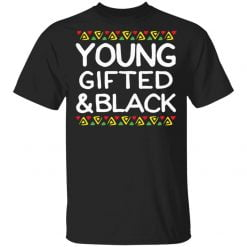 Young gifted and black shirt - TheTrendyTee