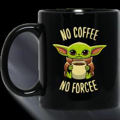 Baby Yoda No Coffee No Forcee Mug - TheTrendyTee