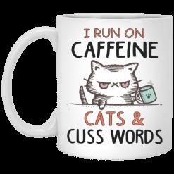 I run on caffeine cats and cuss words white Mug - TheTrendyTee